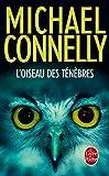L'oiseau Des Tenebres (Ldp Policiers) by Michael Connelly (2011-10-05) - Librairie generale francaise - 05/10/2011