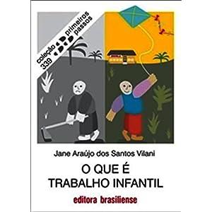 O-que--trabalho-infantil-Primeiros-Passos-Portuguese-Edition-Kindle-Edition
