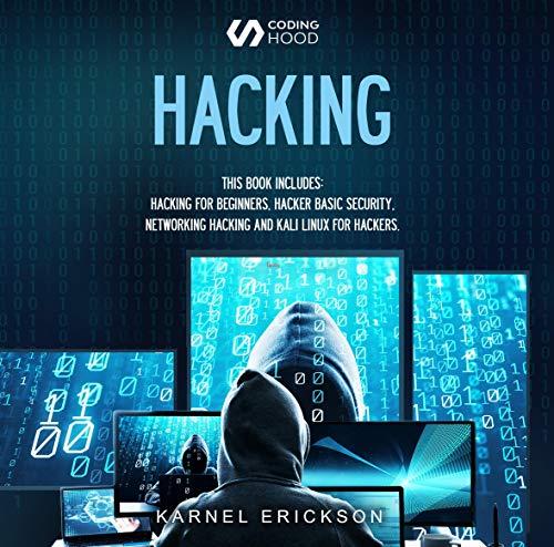 Hacking: 4 Books in 1 Audiobook By Erickson Karnel, Coding Hood cover art
