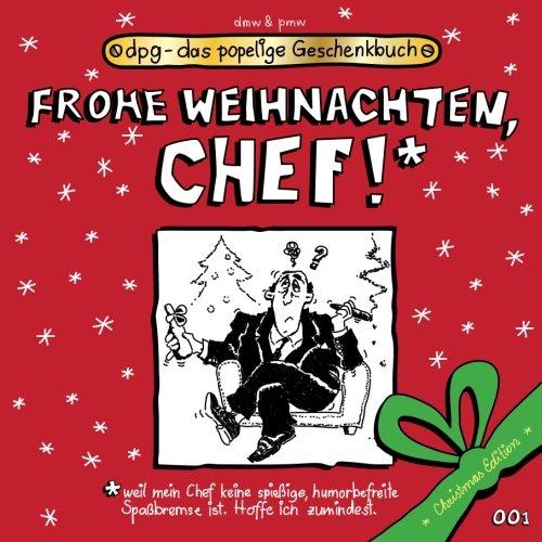 Frohe Weihnachten, Chef!: Das popelige Geschenkbuch (dpg - das popelige Geschenkbuch, Band 99)