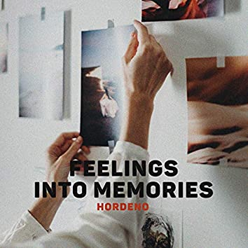Feelings Into Memories