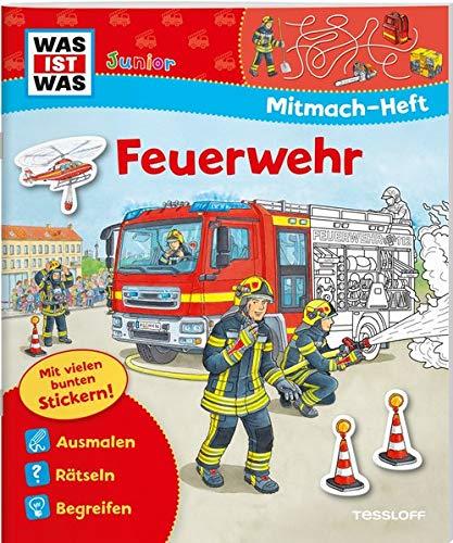 WAS IST WAS Junior Mitmach-Heft Feuerwehr: Spiele, Rätsel, Sticker (WAS IST WAS Junior Mitmach-Hefte)