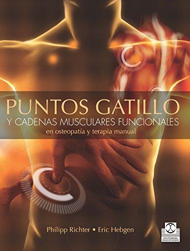 Puntos gatillo y cadenas musculares funcionales en osteopatía y terapia manual: Funcionales en osteopatía y terapias manuales (Medicina) (Spanish Edition)