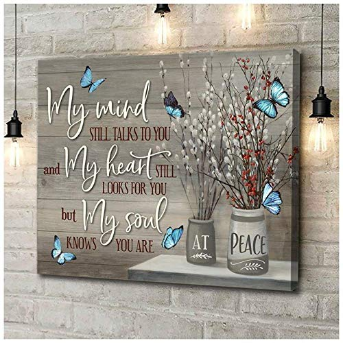 Amazon Com Sophia Present Butterfly My Mind Still Canvas For Mother S Day Birthday Xmas Butterfly My Mind Still Talks To You But My Soul Knows You Are At Peace Landscape Canvas