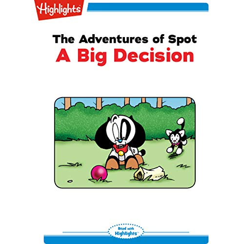 The Adventures of Spot: A Big Decision Titelbild