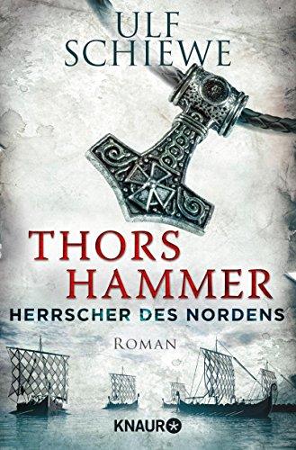 Herrscher des Nordens - Thors Hammer: Roman (Die Wikinger-Saga 1)