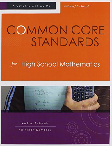 Common Core Standards For High School Mathematics A Quick Start Guide