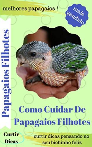 Como Cuidar De Papagaios Filhotes (Portuguese Edition)