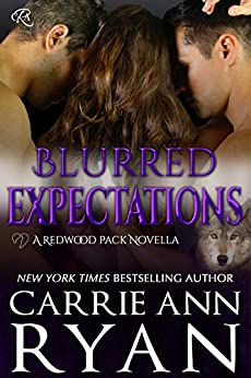 Blurred Expectations (Redwood Pack Series) by [Carrie Ann Ryan]