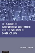 The Culture of International Arbitration and The Evolution of Contract Law