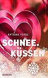 Schneeküssen: Ein Valentinstagsroman von Katrina Verde