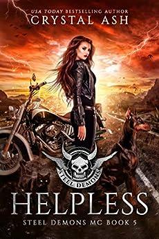 Helpless (Steel Demons MC Book 5) by [Crystal Ash]