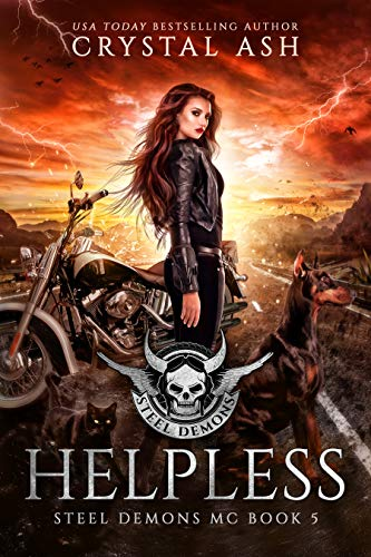 Helpless (Steel Demons MC Book 5) by [Crystal Ash]