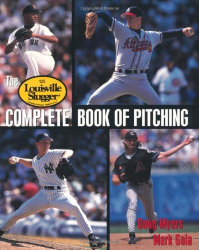 The Louisville Slugger Complete Book of Pitching (English Edition)