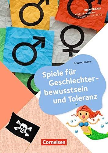 Kita-Praxis - einfach machen! - Sozialkompetenz: Spiele für Geschlechterbewusstsein und Toleranz: Buch