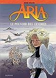 Aria, tome 35 - Le pouvoir des cendres