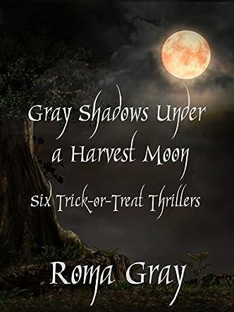 Gray Shadows Under a Harvest Moon