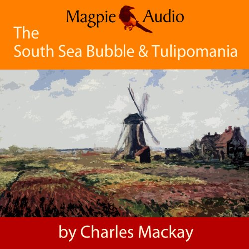 The South Sea Bubble and Tulipomania: Financial Madness and Delusion cover art