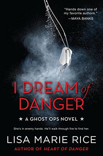 I Dream of Danger: A Ghost Ops Novel (Ghost Ops series Book 2) (English Edition)