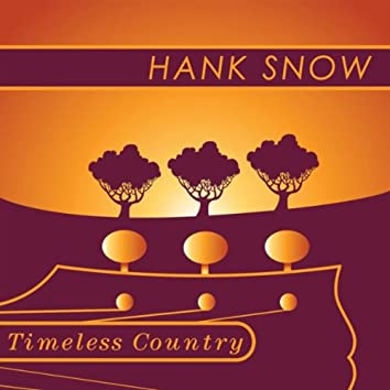 Timeless Country: Hank Snow