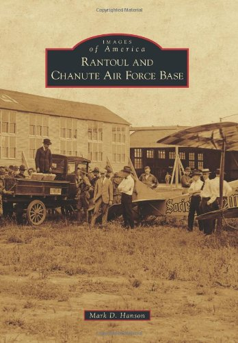 Rantoul and Chanute Air Force Base (Images of America)