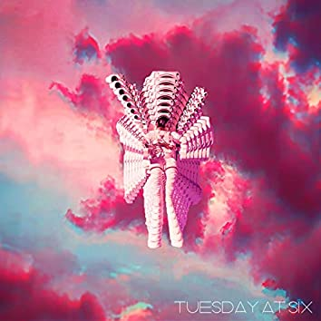 Tuesday at Six