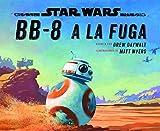 Star Wars. BB-8 a la fuga