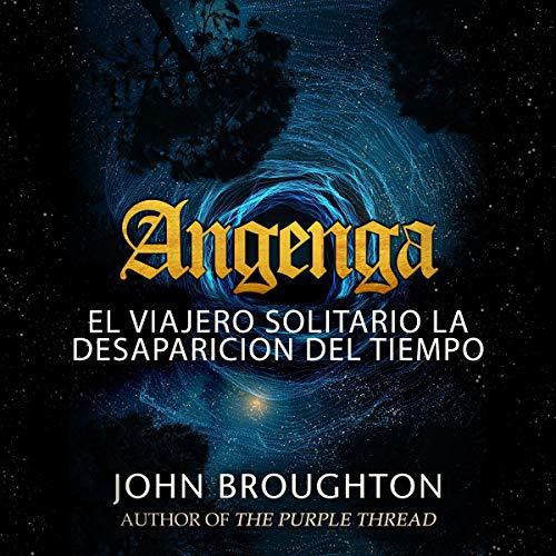 Angenga (Spanish Edition) Audiobook By John Broughton cover art