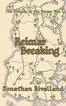 Reimar Breaking: The Prelude to the Iberan War by [Jonathan Rivalland]