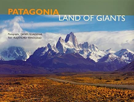 Patagonia: Land of Giants by Alejandro Winograd (2004-06-30)