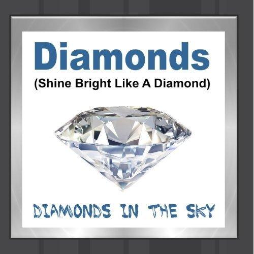 Diamonds (Shine Bright Like A Diamond) by Diamonds In The Sky