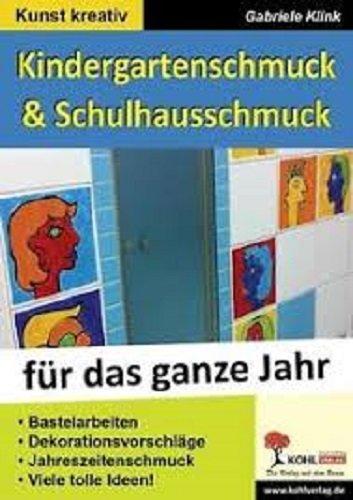 Kindergarten- & Schulhausschmuck für das ganze Jahr: Bastelarbeiten, Dekorationsvorschläge und mehr