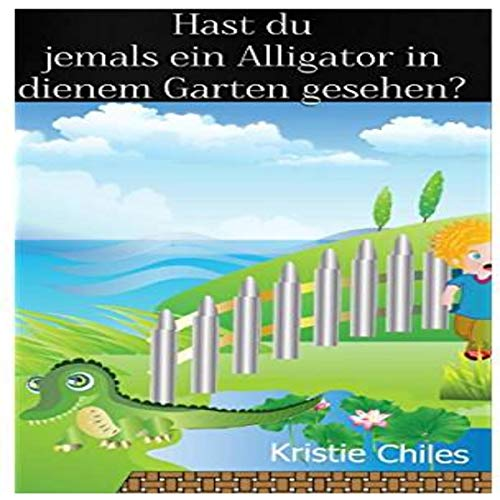 『Hast du jemals ein Alligator in deinem Garten gesehen? [Have You Ever Seen an Alligator in Your Garden?]』のカバーアート