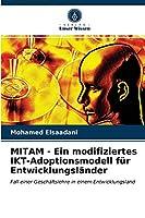 MITAM - Ein modifiziertes IKT-Adoptionsmodell fuer Entwicklungslaender