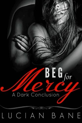 Beg for Mercy: A Dark Conclusion