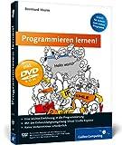 Programmieren lernen! - Schritt für Schritt zum ersten Programm! (Buch inkl. DVD)