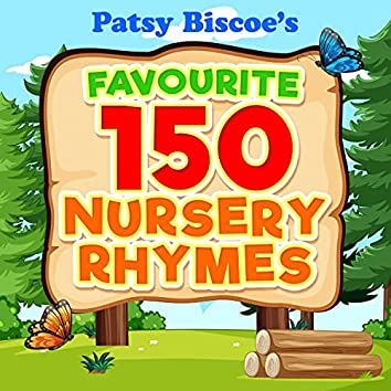 Patsy Biscoe's Favourite 150 Nursery Rhymes
