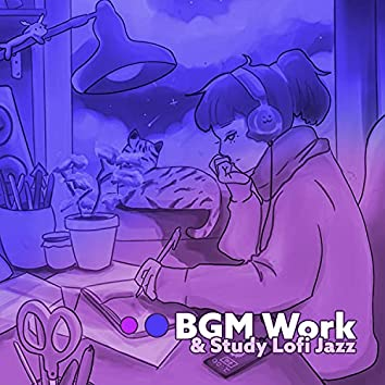BGM Work & Study Lofi Jazz: Chill Background Music