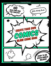 Create Your Own Comics Blank Comic Book: 100 Mixed Comic Book Page Templates: Ready To Use Speech Bubbles Included