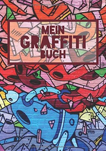 Mein Graffitibuch: Blanko Notizbuch mit 240 Seiten zum festhalten für alle Tags, Graffitikunst und vieles mehr - Ebenfalls eine tolle Geschenkidee