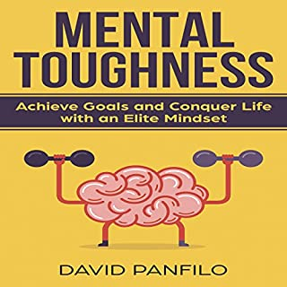 Mental Toughness: Achieve Goals and Conquer Life with an Elite Mindset cover art