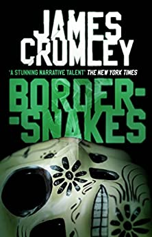 Bordersnakes by [James Crumley]