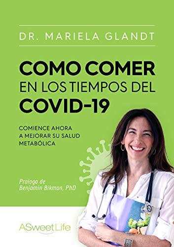 COMO Comer en los TIEMPOS DEL COVID 19: Comience Ahora a Mejorar Su Salud Metabólica