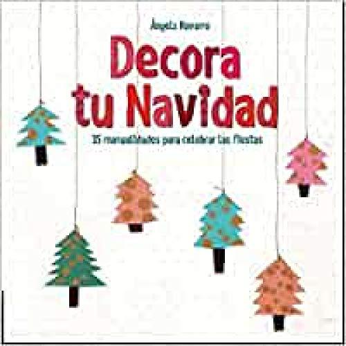 Decora tu Navidad (LIBRO REGALO INFANTIL) - 9788414005392: 38 manualidades para celebrar las fiestas (Álbumes ilustrados)