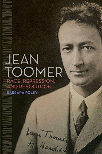 Jean Toomer: Race, Repression, and Revolution (English Edition)