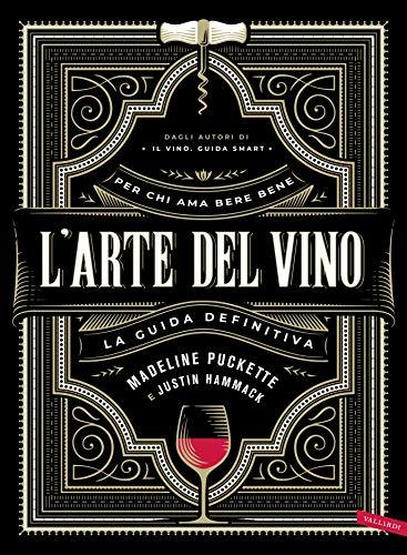 L'arte del vino: La guida definitiva