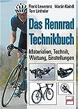 Das Rennrad-Technikbuch: Materialien - Technik - Wartung - Einstellungen
