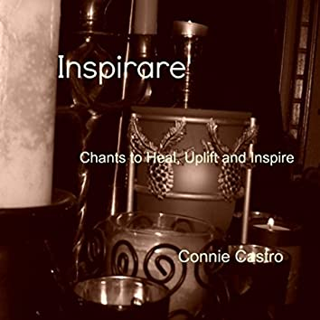 Inspirare'... Chants to Heal, Uplift and Inspire