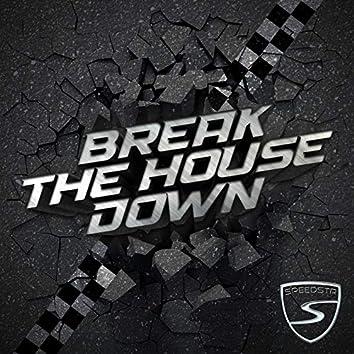 Break the House Down