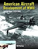 American Aircraft Development of WWII: Special Types 1939-1945 - William Norton